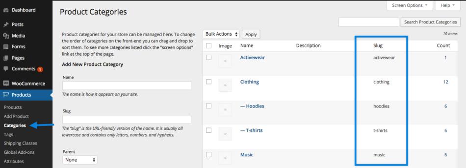 Vai a: WooCommerce> Prodotti> categorie per trovare la colonna slug.