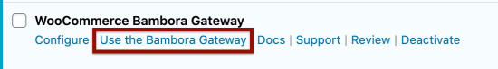 Switching to the Bambora Gateway mode in the plugin listing.