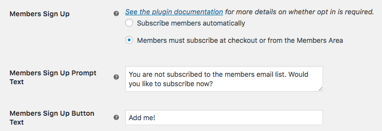MailChimp for WooCommerce Memberships: Signup settings